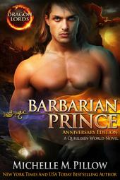 Barbarian Prince: Dragon-Shifter Romance (Anniversary Edition): Dragon Lords #1
