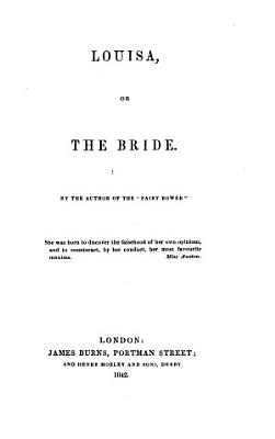 Louisa  or  The Bride   By Mrs  Mozley   PDF