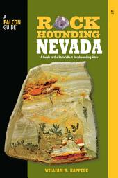 Rockhounding Nevada: A Guide to the State's Best Rockhounding Sites, Edition 2