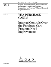 VHA purchase cards internal controls over the purchase card program need improvement : report to the Chairman, Subcommittee on Oversight and Investigations, Committee on Veterans' Affairs, House of Representatives.