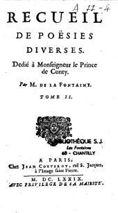 Recueil de poësies chrêtiennes et diverses dédié à Monseigneur le Prince de Conty Par M. de La Fontaine, (Ed. par H. de Loménie de Brienne)