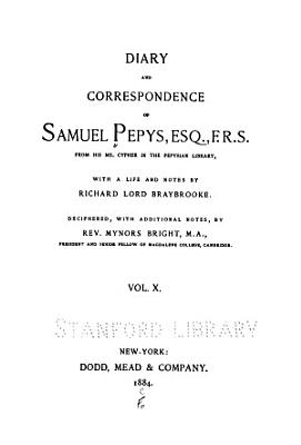 Diary and Correspondence of Samuel Pepys  Esq   F  R  S  from His Ms  Cypher in the Pepysian Library PDF