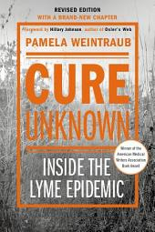Cure Unknown: Inside the Lyme Epidemic, Edition 2