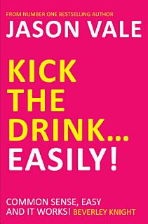Kick the Drink   Easily  Book