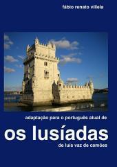 Adaptação De Os LusÍadas Ao Português Atual