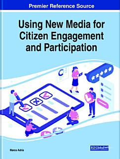 Using New Media for Citizen Engagement and Participation Book