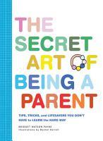 The Secret Art of Being a Parent PDF