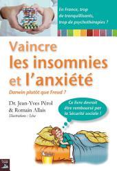 Vaincre les insomnies et l'anxiété: Une thérapie originale et efficace