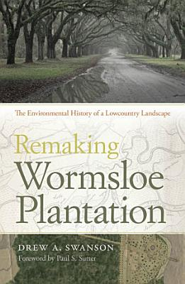 Remaking Wormsloe Plantation