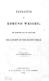 Narrative of Edmund Wright: His Adventures with and Escape from the Knights of the Golden Circle ...