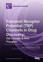 Transient Receptor Potential (TRP) Channels in Drug Discovery: Old Concepts & New Thoughts