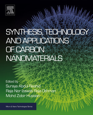 Synthesis, Technology and Applications of Carbon Nanomaterials