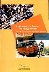 Youth Research in Europe: The Next Generation : Perspectives on Transitions, Identities and Citizenship