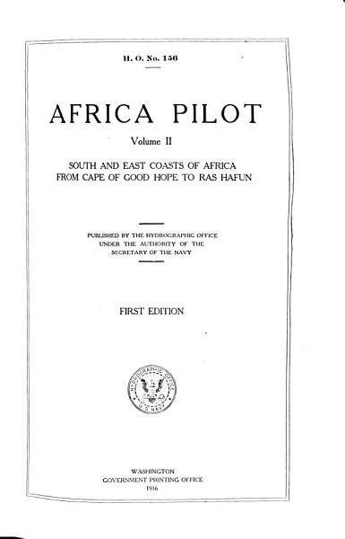 Africa Pilot South And East Coasts Of Africa From Cape Of Good Hope To Ras Hafun