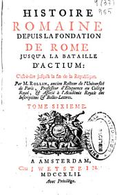 Histoire romaine depuis la fondation de Rome jusqu'a la bataille d'Actium: c'est-à-dire jusqu'à la fin de la République, Volume5