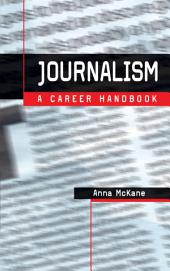Journalism: A Career Handbook