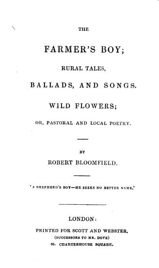 The Farmer s Boy  Rural Tales  Ballads  and Songs  Wild Flowers  Or  Pastoral and Local Poetry PDF
