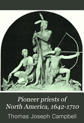 Pioneer Priests of North America, 1642-1710: Volume 3