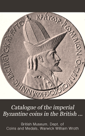 Catalogue of the Imperial Byzantine Coins in the British Museum: Volume 2