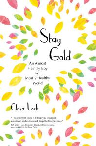 Stay Gold  An almost healthy boy in a mostly healthy world PDF