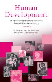 Human Development: An Introduction to the Psychodynamics of Growth, Maturity and Ageing, Edition 4