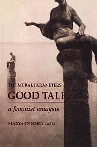 The Moral Parameters of Good Talk Book