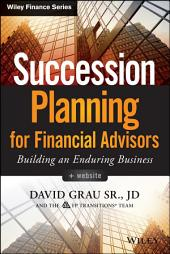 Succession Planning for Financial Advisors: Building an Enduring Business
