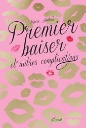 Premier baiser et autres complications: Volume1
