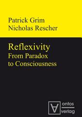 Reflexivity: From Paradox to Consciousness
