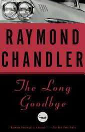 The Long Goodbye: A Novel
