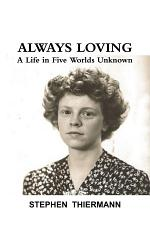 Always Loving: A Life in Five Worlds Unknown