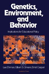 Genetics, Environment, and Behavior: Implications for Educational Policy