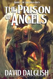 The Prison of Angels: The Half-Orcs, Book 6