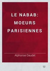 Le nabab: moeurs parisiennes