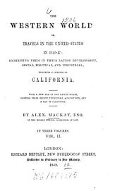 The western world; or, travels in the United States in 1846 - 47: exhibiting them in their latest development, social, political, and industrial, incl. a chapt. on California: With a new map of the United States, showing their recent territorial acquisitions, and a map of California. In 3 vols, Volume 2