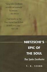 Nietzsche S Epic Of The Soul Book PDF