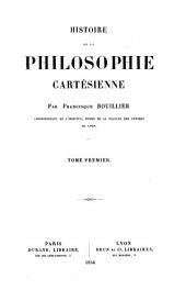 Histoire de la Philosophie Cartésienne: Volume 1