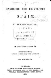 A Handbook for Travellers in Spain: Part 2