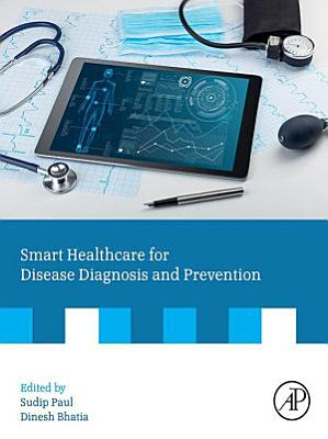 Smart Healthcare for Disease Diagnosis and Prevention