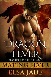 Dragon Fever: Mating Fever: Masters of the Flame 1