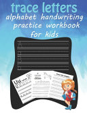 Trace Letters Alphabet Handwriting Practice Workbook for Kids