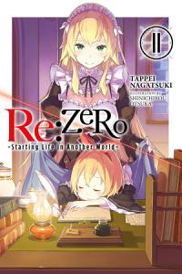 Re ZERO  Starting Life in Another World   Vol  11  light novel  Book