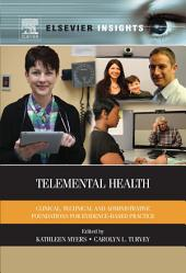 Telemental Health: Clinical, Technical, and Administrative Foundations for Evidence-Based Practice