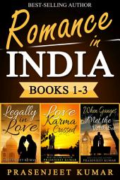 Romance in India Box-set 1-3: Legally in Love, Love Karma Crossed, When Ganges Met the North Sea: #4 Romance in India Series