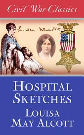 Hospital Sketches (Civil War Classics)