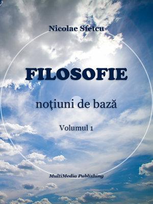 Filosofie   No  iuni de baz    Volumul 1 PDF
