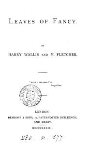 Leaves of fancy  poems  by H  Wallis and M  Fletcher PDF