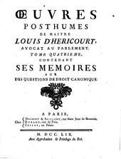Tome quatrieme contenant ses memoires sur questions de droit canonique: 4