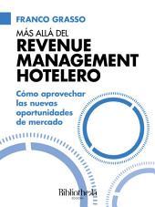 Más allá del Revenue Management Hotelero: Cómo aprovechar las nuevas oportunidades de mercado