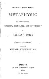 Metaphysic: In Three Books, Ontology, Cosmology, and Psychology
